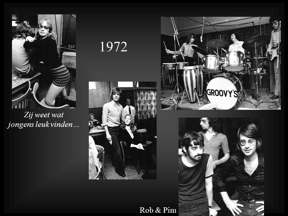 1972 Zij weet wat jongens leuk vinden… Rob & Pim