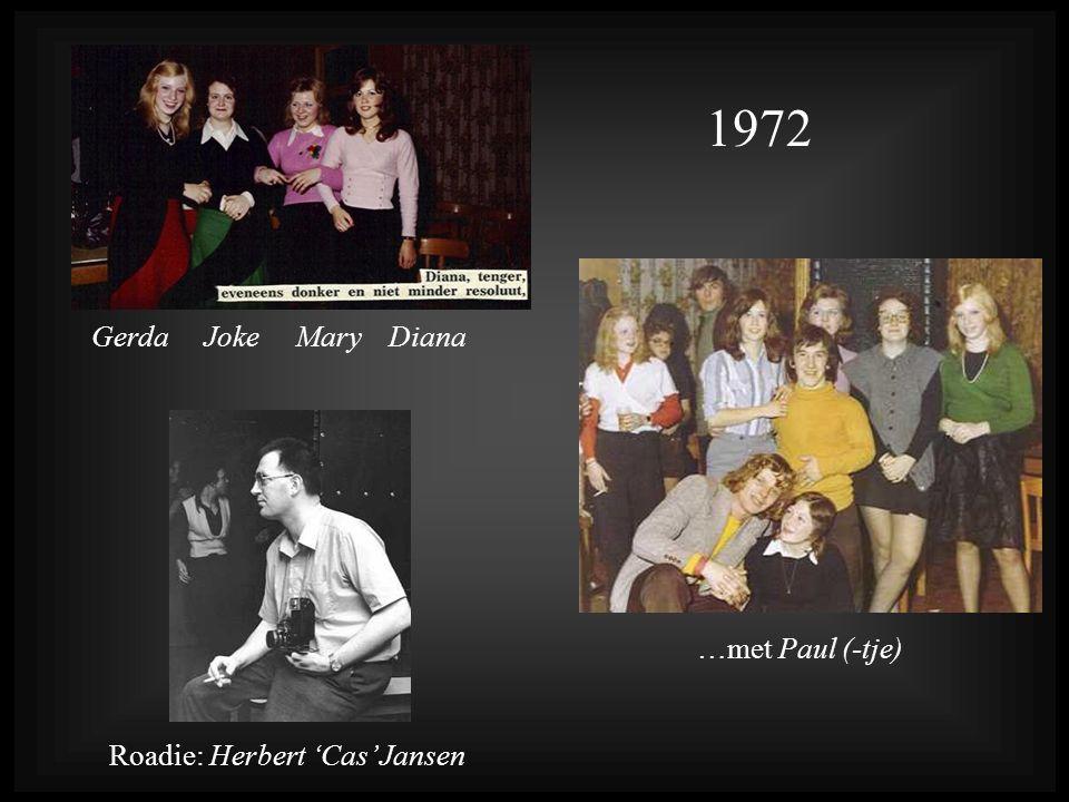 Gerda Joke Mary Diana 1972 Roadie: Herbert 'Cas' Jansen …met Paul (-tje)