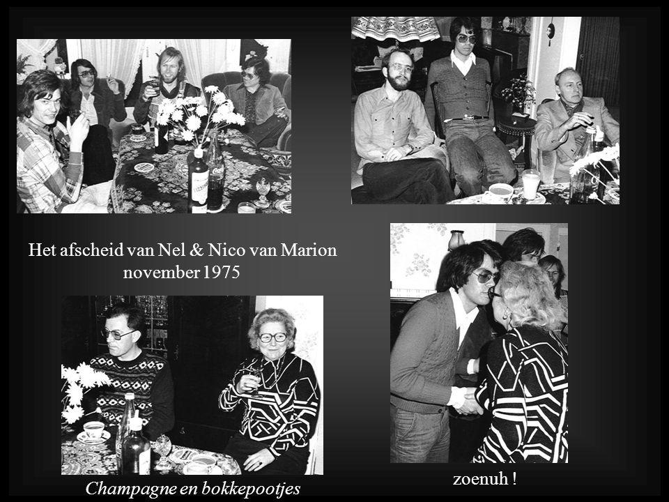 Het afscheid van Nel & Nico van Marion november 1975 zoenuh ! Champagne en bokkepootjes