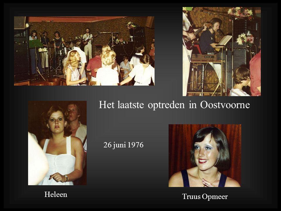Het laatste optreden in Oostvoorne 26 juni 1976 Truus Opmeer Heleen
