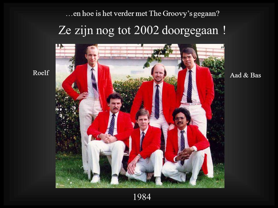 …en hoe is het verder met The Groovy's gegaan.Ze zijn nog tot 2002 doorgegaan .
