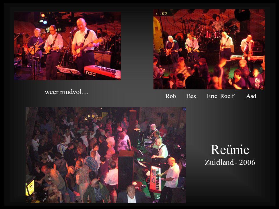 Reünie Zuidland - 2006 weer mudvol… Rob Bas Eric Roelf Aad