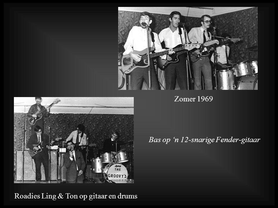 Roadies Ling & Ton op gitaar en drumsZomer 1969 Bas op 'n 12-snarige Fender-gitaar