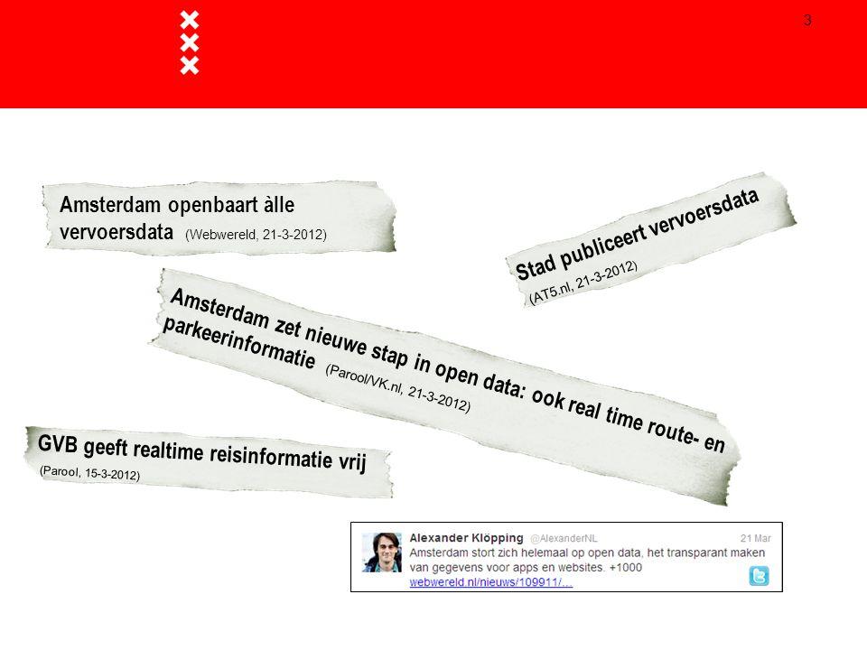 3 Amsterdam zet nieuwe stap in open data: ook real time route- en parkeerinformatie (Parool/VK.nl, 21-3-2012) Amsterdam openbaart àlle vervoersdata (W