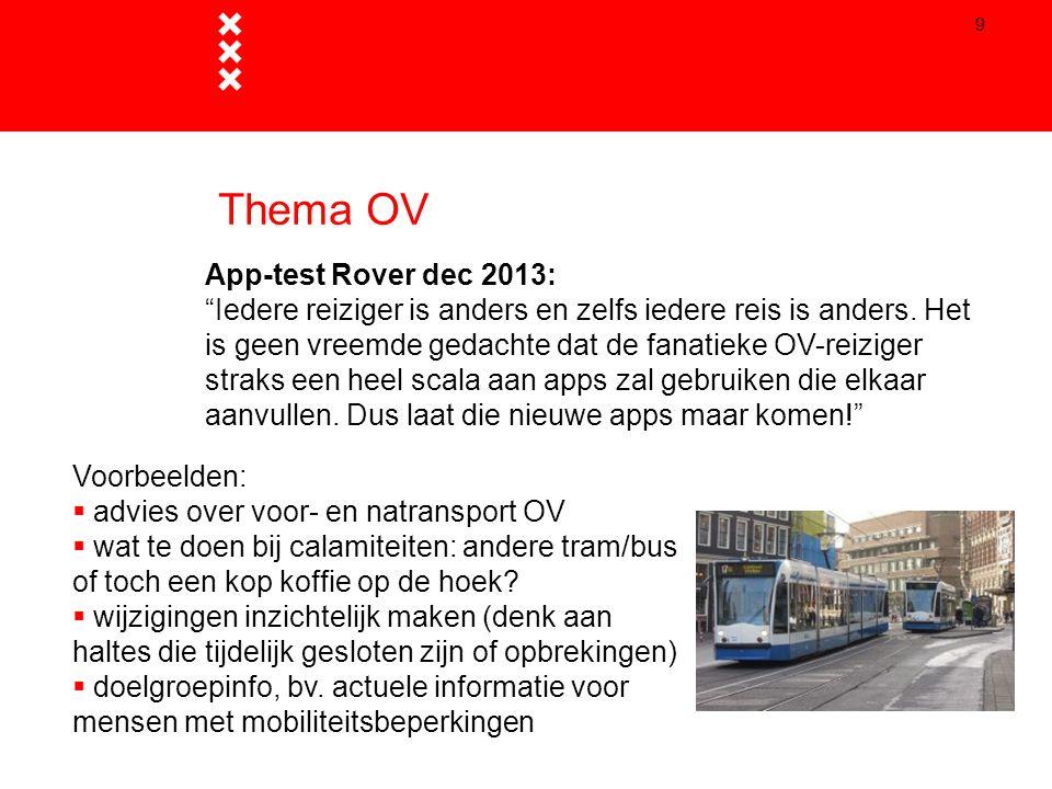 """9 Thema OV App-test Rover dec 2013: """"Iedere reiziger is anders en zelfs iedere reis is anders. Het is geen vreemde gedachte dat de fanatieke OV-reizig"""