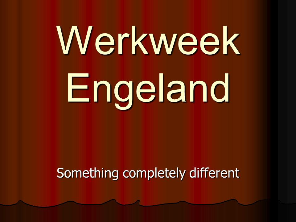 Werkweek Engeland Something completely different