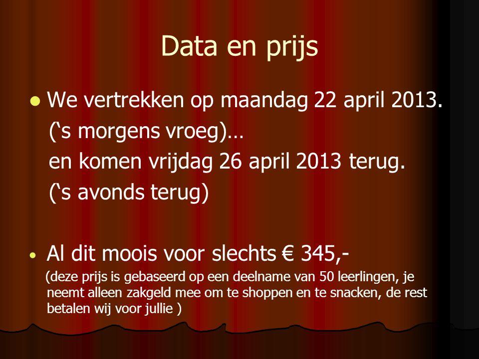 Data en prijs We vertrekken op maandag 22 april 2013. ('s morgens vroeg)… en komen vrijdag 26 april 2013 terug. ('s avonds terug) Al dit moois voor sl