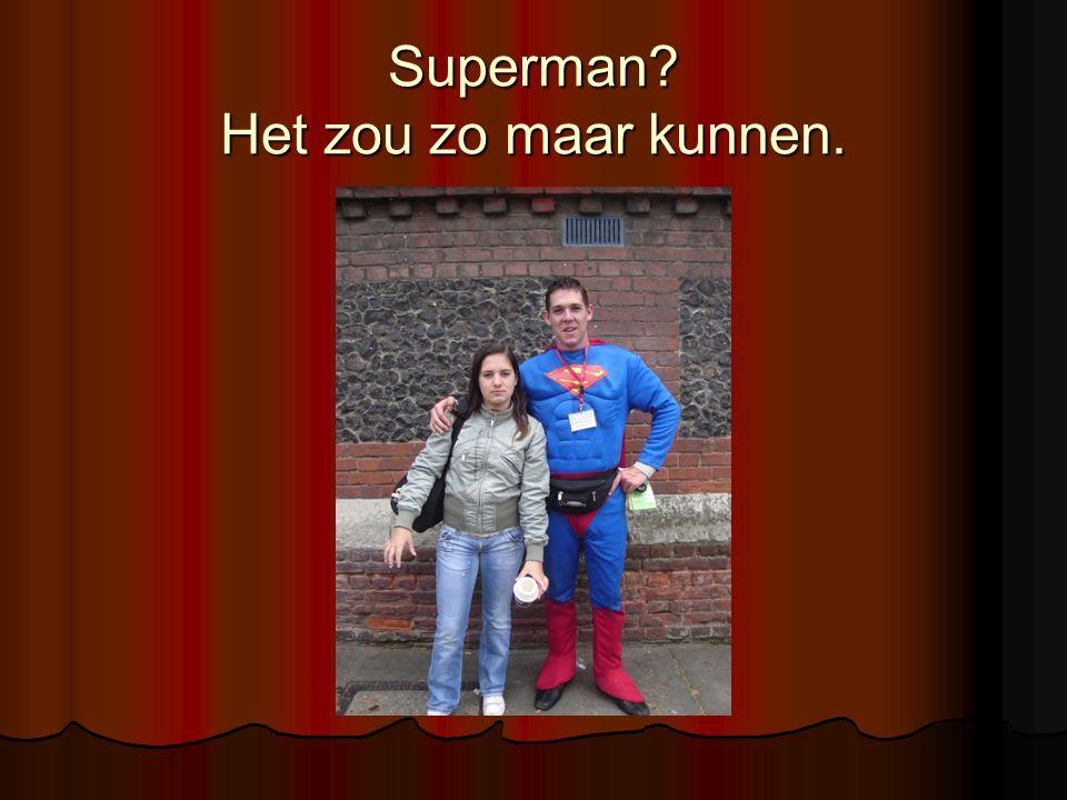 Superman? Het zou zo maar kunnen.