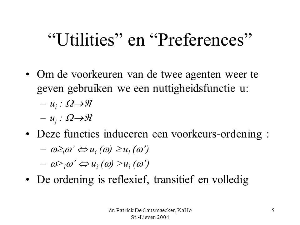 """dr. Patrick De Causmaecker, KaHo St.-Lieven 2004 5 """"Utilities"""" en """"Preferences"""" Om de voorkeuren van de twee agenten weer te geven gebruiken we een nu"""