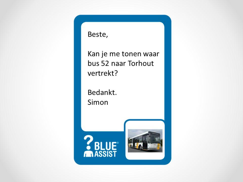 Beste, Kan je me tonen waar bus 52 naar Torhout vertrekt? Bedankt. Simon