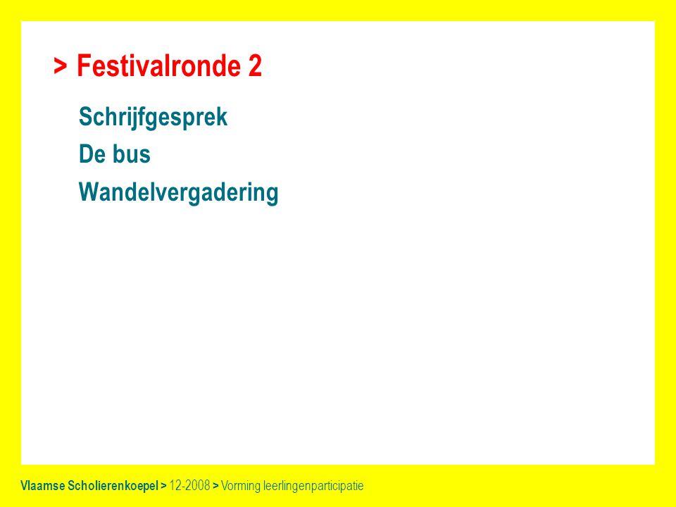 Festivalronde 2 Schrijfgesprek De bus Wandelvergadering Vlaamse Scholierenkoepel > 12-2008 > Vorming leerlingenparticipatie