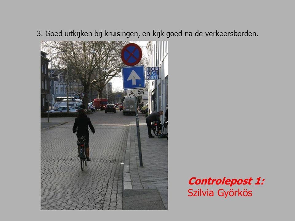 4. Kijk goed naar de verkeerstekens! Controlepost 2: Jo Tijssens