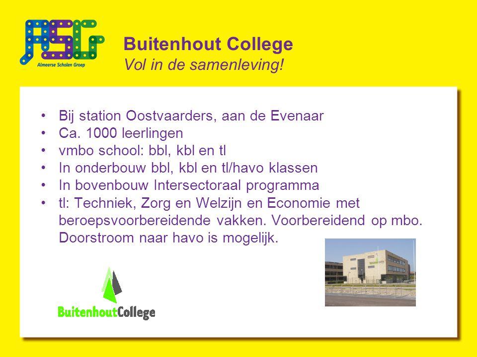 Buitenhout College Vol in de samenleving.Bij station Oostvaarders, aan de Evenaar Ca.