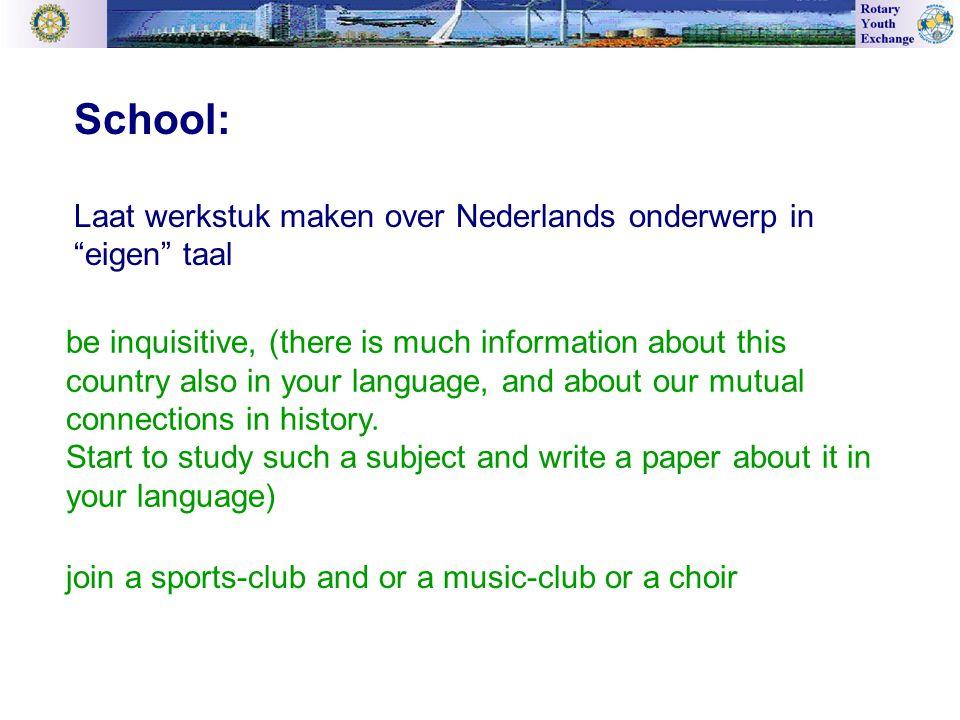 """School: Laat werkstuk maken over Nederlands onderwerp in """"eigen"""" taal be inquisitive, (there is much information about this country also in your langu"""