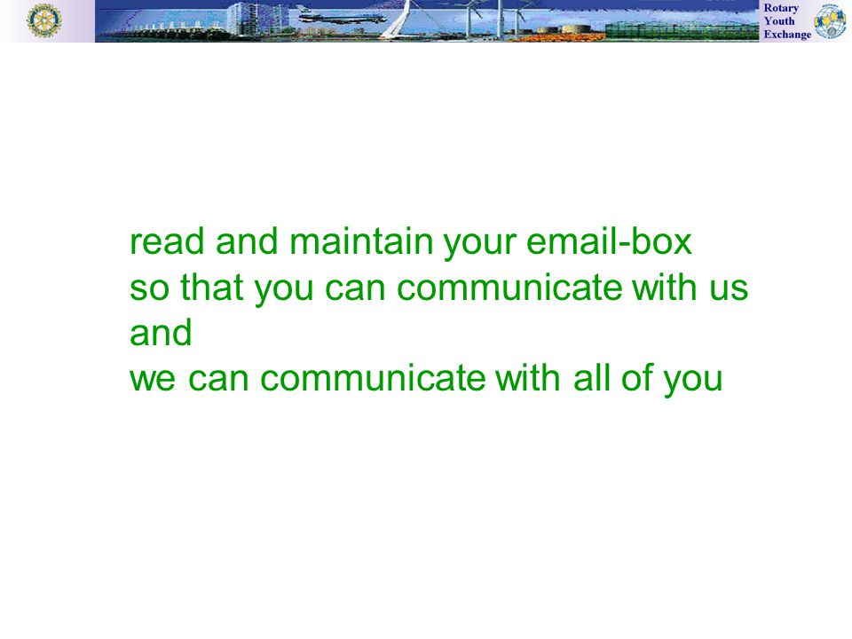 read and maintain your  -box so that you can communicate with us and we can communicate with all of you