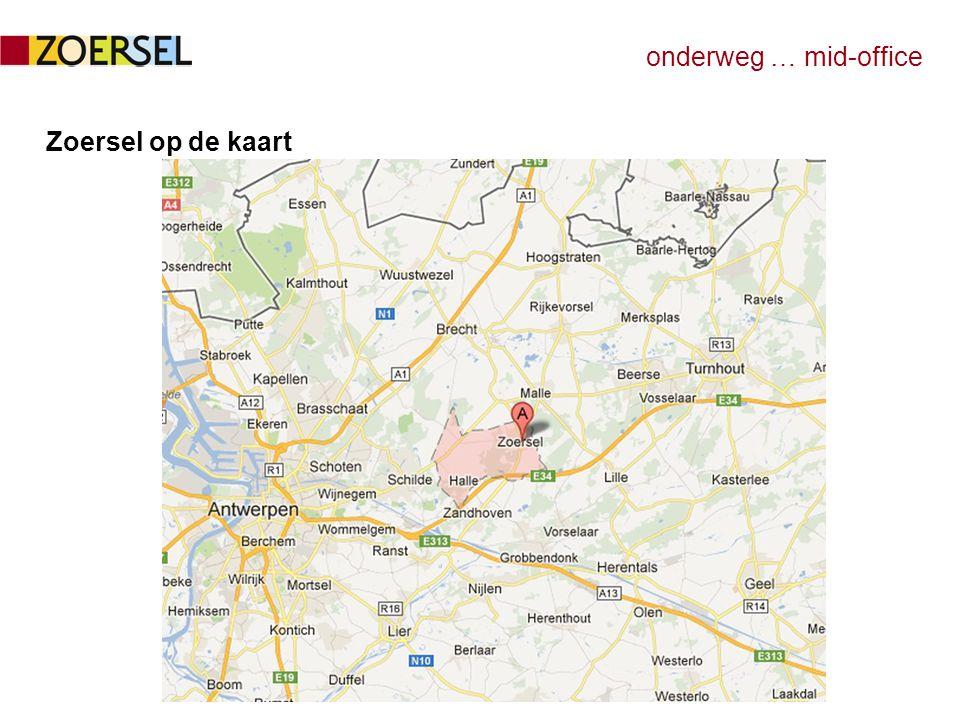onderweg … mid-office zo is Zoersel  21.500 inwoners  drie deelgemeenten: –Zoersel –Sint-Antonius –Halle  landelijke, groene gemeente  op as Antwerpen – Turnhout