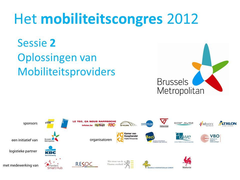 Het mobiliteitscongres 2012 Sessie 2 Oplossingen van Mobiliteitsproviders