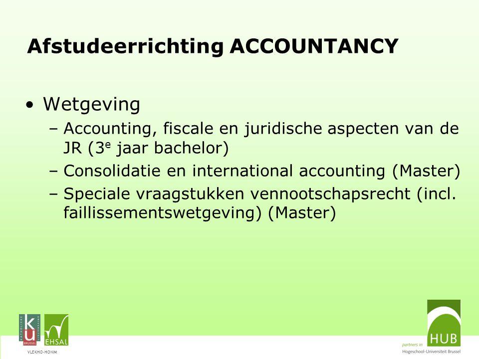 VLEKHO-HONIM Wetgeving –Accounting, fiscale en juridische aspecten van de JR (3 e jaar bachelor) –Consolidatie en international accounting (Master) –S