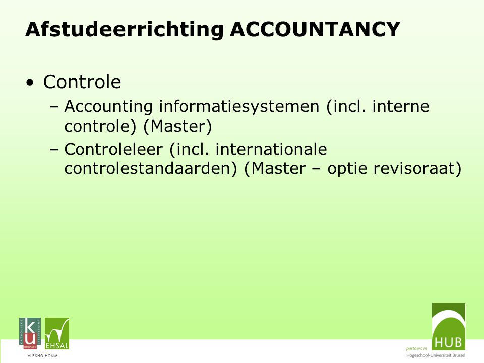 VLEKHO-HONIM Afstudeerrichting ACCOUNTANCY Controle –Accounting informatiesystemen (incl.