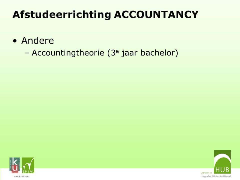 VLEKHO-HONIM Afstudeerrichting ACCOUNTANCY Andere –Accountingtheorie (3 e jaar bachelor)