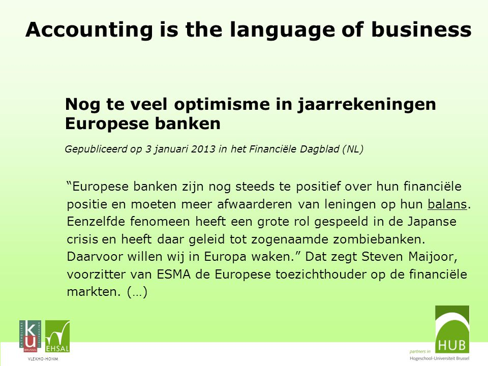VLEKHO-HONIM Afstudeerrichting ACCOUNTANCY Financiële rapportering Wetgeving Fiscaliteit Controle