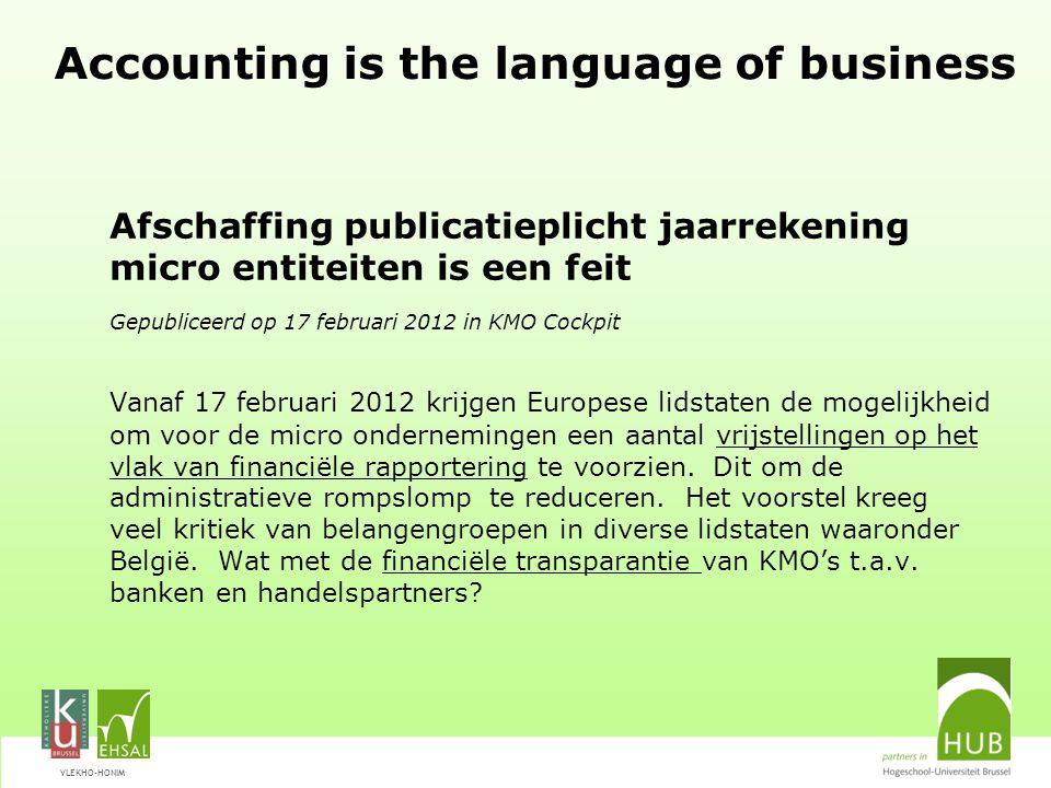 VLEKHO-HONIM Accounting is the language of business Afschaffing publicatieplicht jaarrekening micro entiteiten is een feit Gepubliceerd op 17 februari