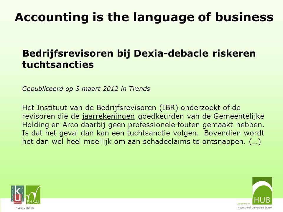 VLEKHO-HONIM Bedrijfsrevisoren bij Dexia-debacle riskeren tuchtsancties Gepubliceerd op 3 maart 2012 in Trends Het Instituut van de Bedrijfsrevisoren