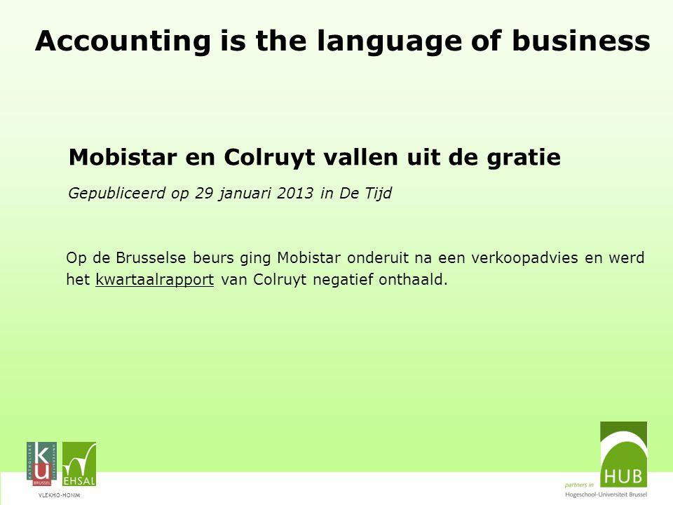VLEKHO-HONIM Accounting is the language of business Mobistar en Colruyt vallen uit de gratie Gepubliceerd op 29 januari 2013 in De Tijd Op de Brussels