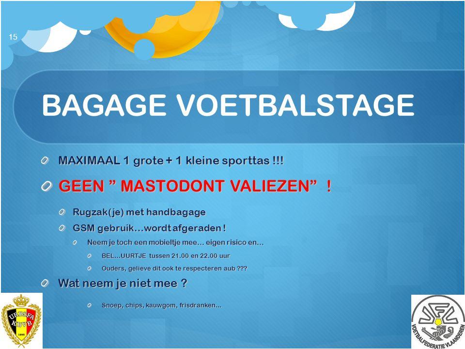 """BAGAGE VOETBALSTAGE MAXIMAAL 1 grote + 1 kleine sporttas !!! GEEN """" MASTODONT VALIEZEN"""" ! Rugzak(je) met handbagage GSM gebruik…wordt afgeraden ! Neem"""