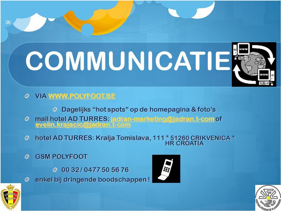 "COMMUNICATIE VIA WWW.POLYFOOT.BE WWW.POLYFOOT.BE Dagelijks ""hot spots"" op de homepagina & foto's mail hotel AD TURRES: jadran-marketing@jadran.t-com o"