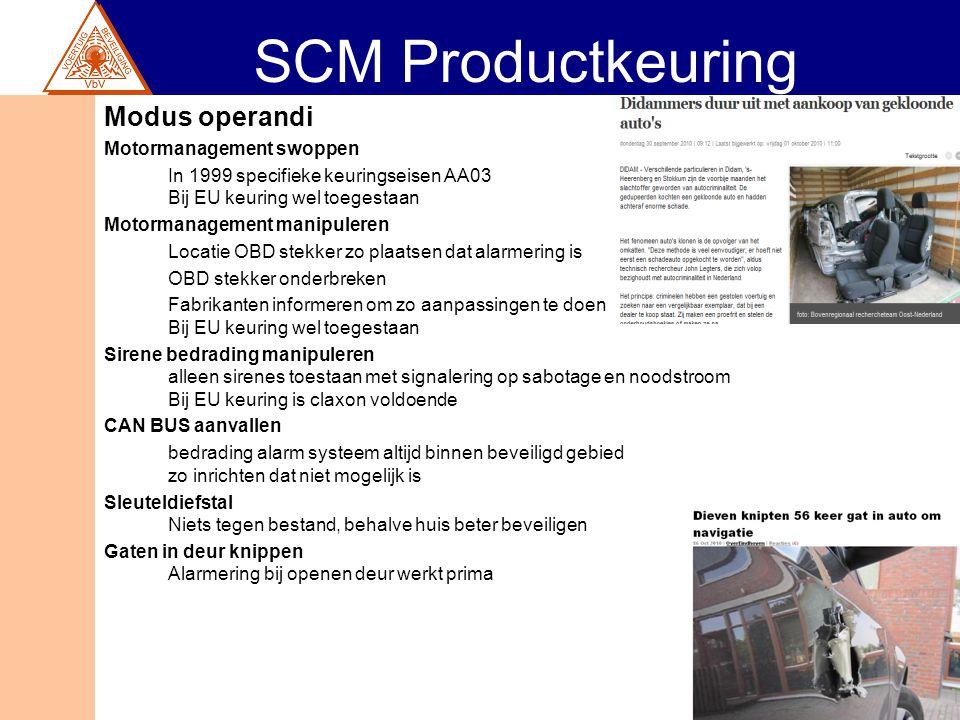 SCM Productkeuring Modus operandi Motormanagement swoppen In 1999 specifieke keuringseisen AA03 Bij EU keuring wel toegestaan Motormanagement manipule