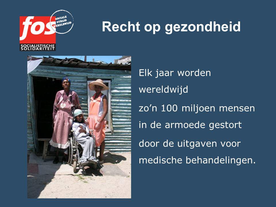 Recht op gezondheid Elk jaar worden wereldwijd zo'n 100 miljoen mensen in de armoede gestort door de uitgaven voor medische behandelingen.