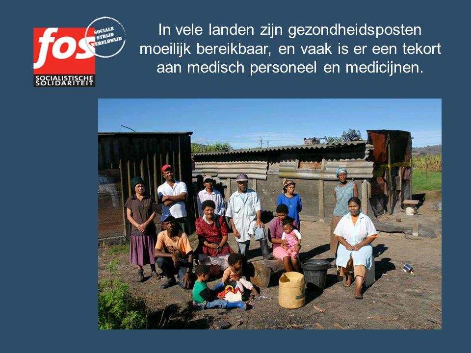 In vele landen zijn gezondheidsposten moeilijk bereikbaar, en vaak is er een tekort aan medisch personeel en medicijnen.