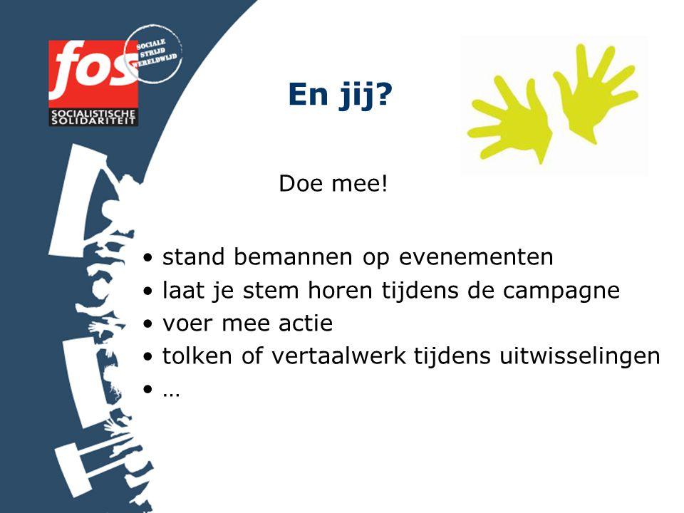 En jij? Doe mee! stand bemannen op evenementen laat je stem horen tijdens de campagne voer mee actie tolken of vertaalwerk tijdens uitwisselingen …