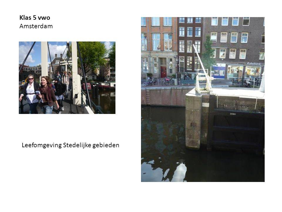 Klas 5 vwo Amsterdam Leefomgeving Stedelijke gebieden