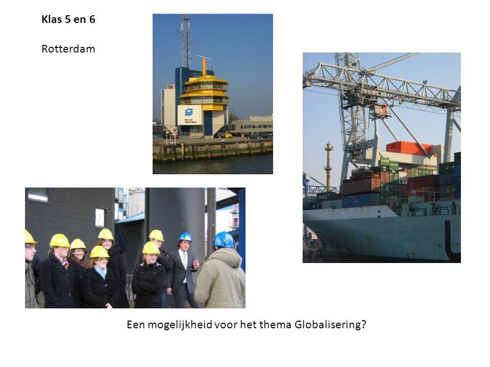 Klas 5 en 6 Rotterdam Een mogelijkheid voor het thema Globalisering?