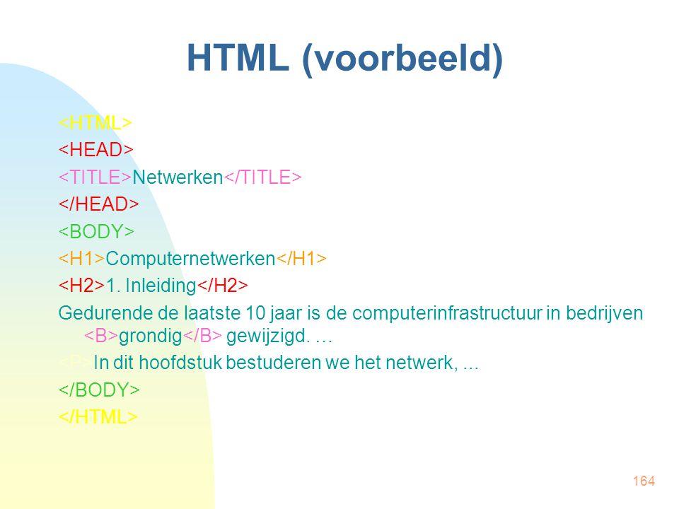 164 HTML (voorbeeld) Netwerken Computernetwerken 1. Inleiding Gedurende de laatste 10 jaar is de computerinfrastructuur in bedrijven grondig gewijzigd