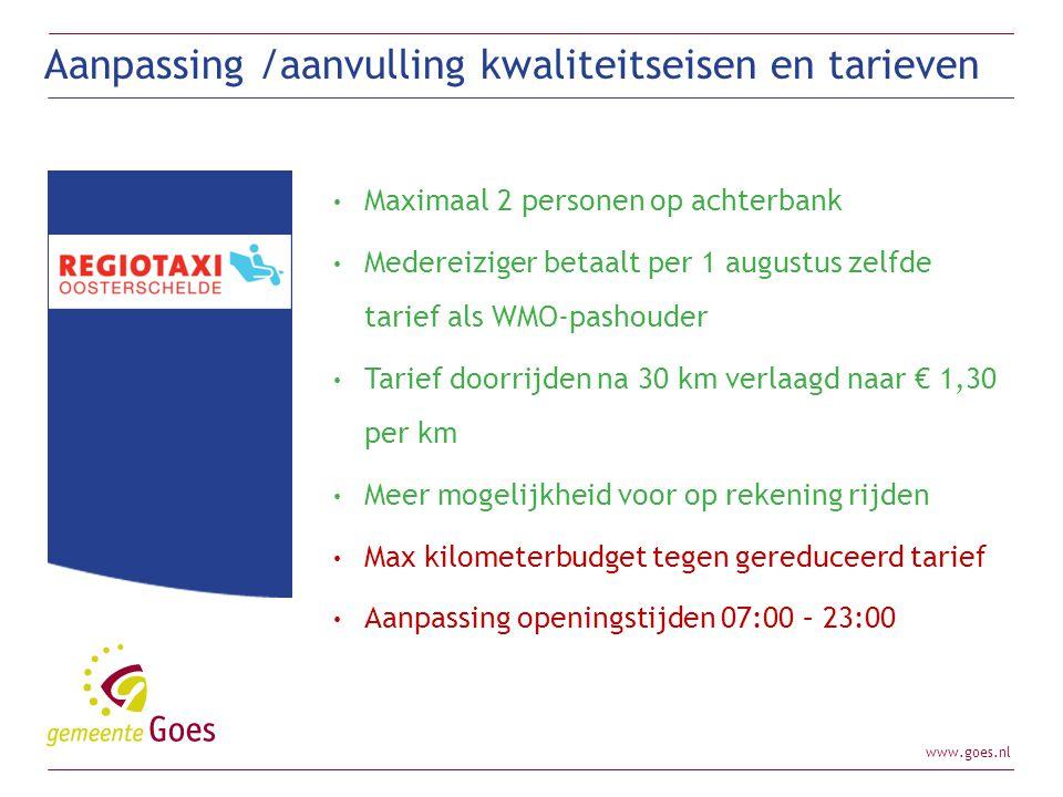www.goes.nl Maximaal 2 personen op achterbank Medereiziger betaalt per 1 augustus zelfde tarief als WMO-pashouder Tarief doorrijden na 30 km verlaagd