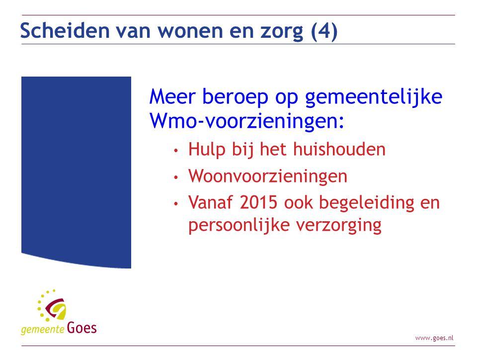 www.goes.nl Meer beroep op gemeentelijke Wmo-voorzieningen: Hulp bij het huishouden Woonvoorzieningen Vanaf 2015 ook begeleiding en persoonlijke verzo