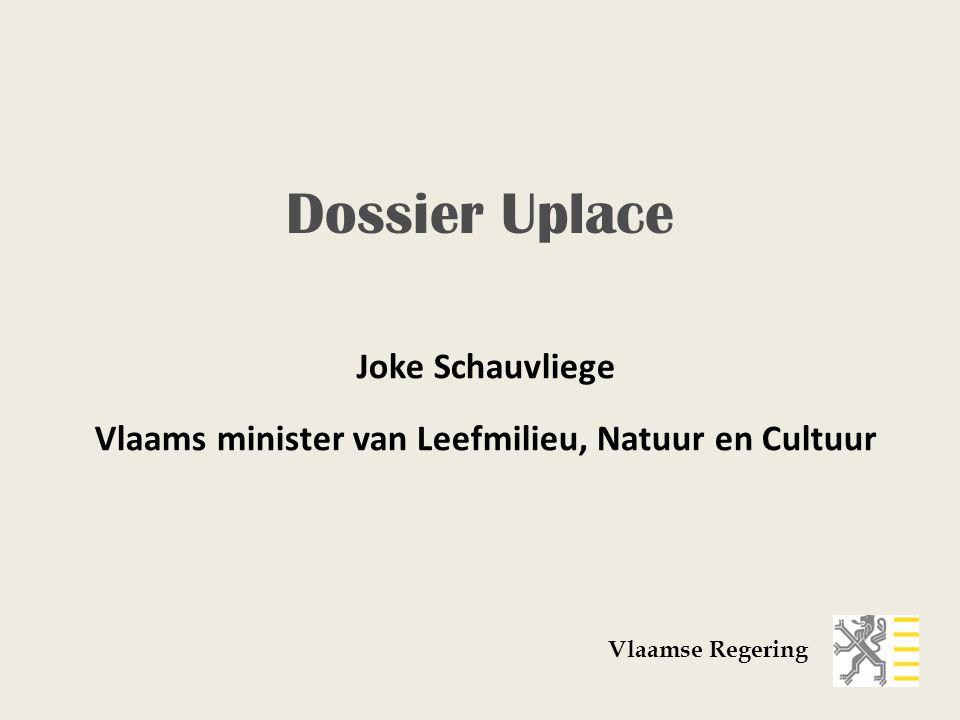 Joke Schauvliege Vlaams minister van Leefmilieu, Natuur en Cultuur Vlaamse Regering Dossier Uplace