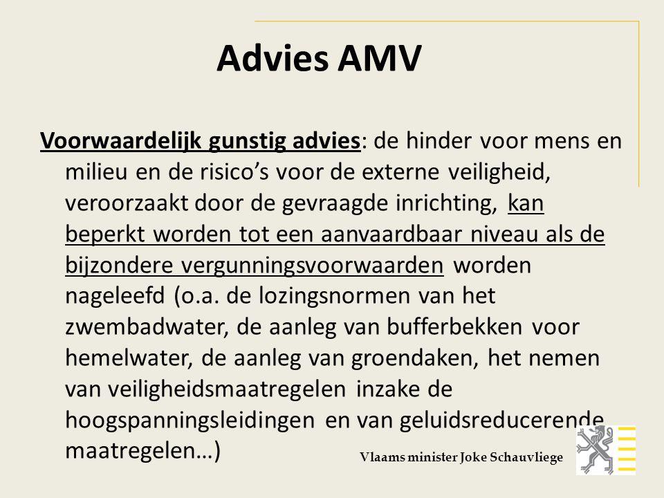 Advies AMV Voorwaardelijk gunstig advies: de hinder voor mens en milieu en de risico's voor de externe veiligheid, veroorzaakt door de gevraagde inrichting, kan beperkt worden tot een aanvaardbaar niveau als de bijzondere vergunningsvoorwaarden worden nageleefd (o.a.