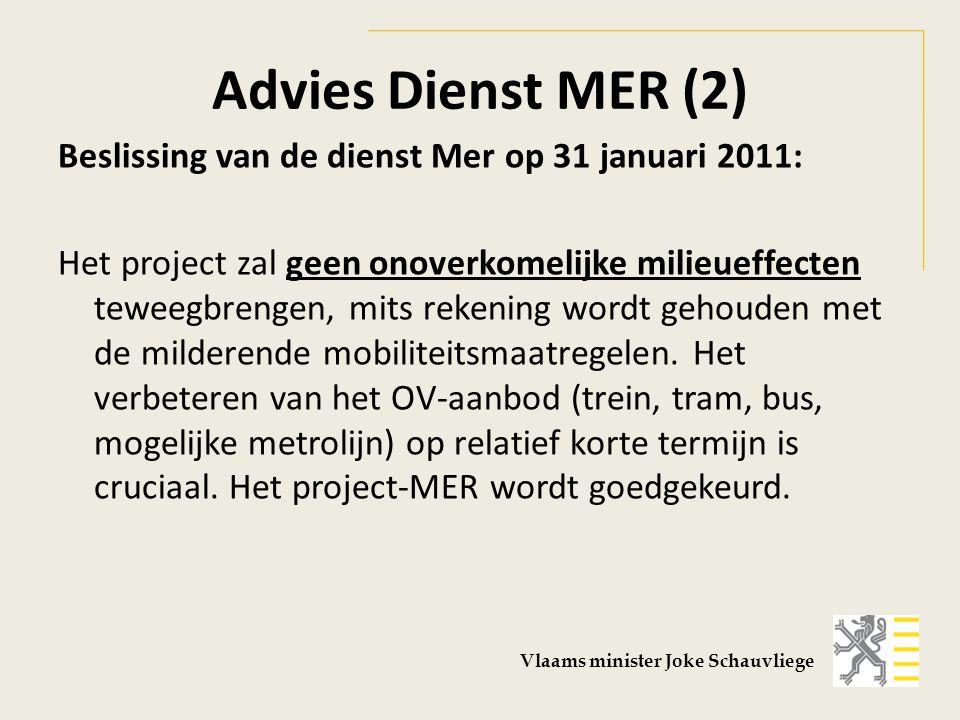 Advies Dienst MER (2) Beslissing van de dienst Mer op 31 januari 2011: Het project zal geen onoverkomelijke milieueffecten teweegbrengen, mits rekening wordt gehouden met de milderende mobiliteitsmaatregelen.