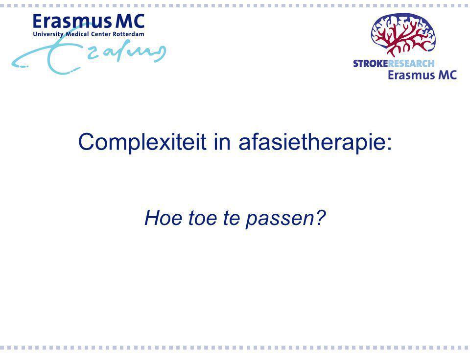 Complexiteit in afasietherapie: Hoe toe te passen?