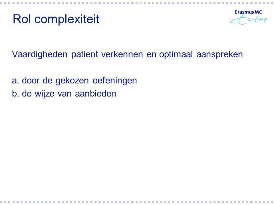 Rol complexiteit Vaardigheden patient verkennen en optimaal aanspreken a.