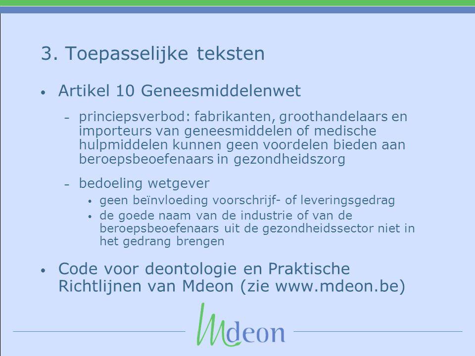 3. Toepasselijke teksten Artikel 10 Geneesmiddelenwet – princiepsverbod: fabrikanten, groothandelaars en importeurs van geneesmiddelen of medische hul