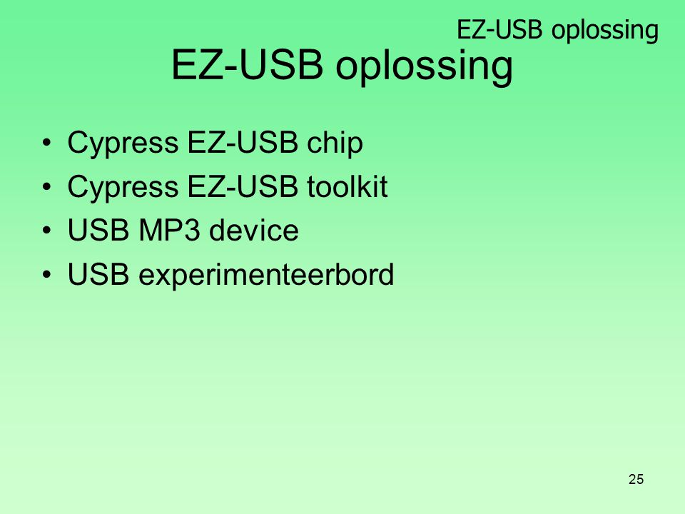 25 EZ-USB oplossing Cypress EZ-USB chip Cypress EZ-USB toolkit USB MP3 device USB experimenteerbord