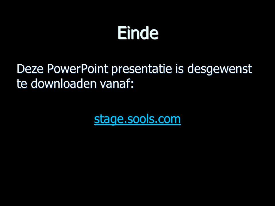 Einde Deze PowerPoint presentatie is desgewenst te downloaden vanaf: stage.sools.com