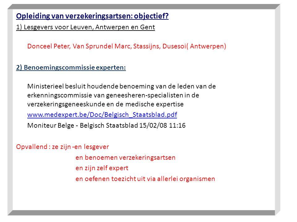 Opleiding van verzekeringsartsen: objectief? 1) Lesgevers voor Leuven, Antwerpen en Gent Donceel Peter, Van Sprundel Marc, Stassijns, Dusesoi( Antwerp