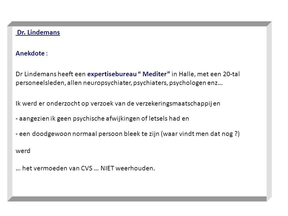 """Dr. Lindemans Anekdote : Dr Lindemans heeft een expertisebureau """" Mediter"""" in Halle, met een 20-tal personeelsleden, allen neuropsychiater, psychiater"""