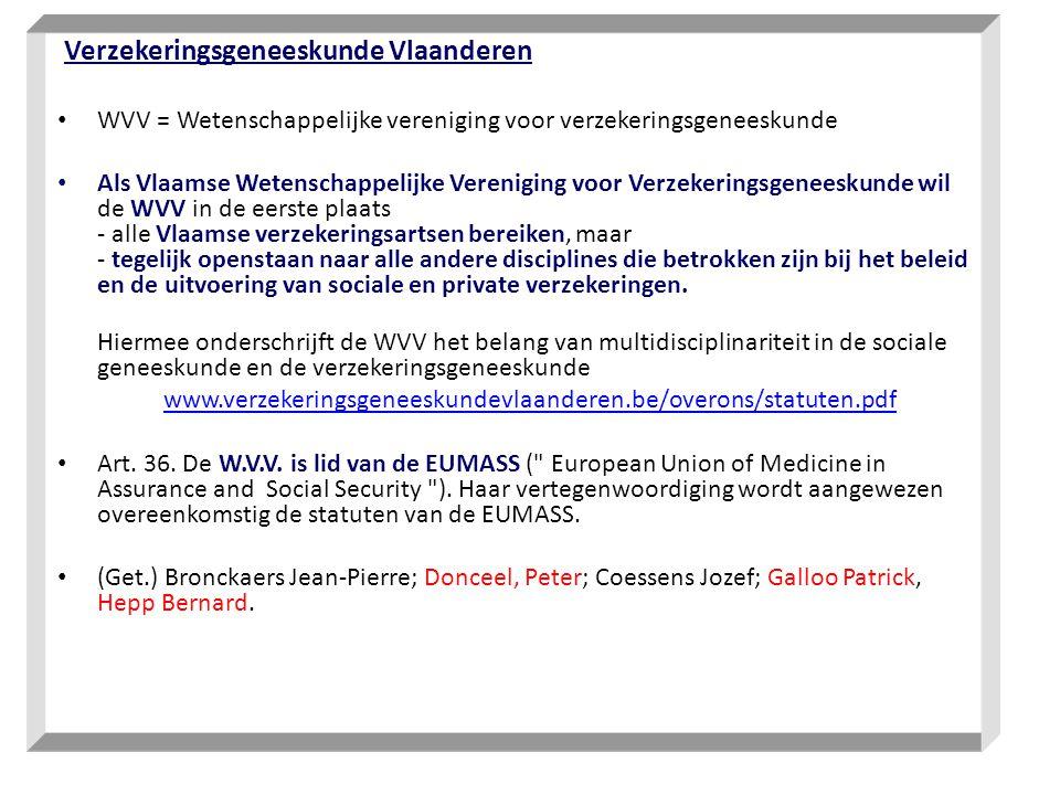 Verzekeringsgeneeskunde Vlaanderen WVV = Wetenschappelijke vereniging voor verzekeringsgeneeskunde Als Vlaamse Wetenschappelijke Vereniging voor Verzekeringsgeneeskunde wil de WVV in de eerste plaats - alle Vlaamse verzekeringsartsen bereiken, maar - tegelijk openstaan naar alle andere disciplines die betrokken zijn bij het beleid en de uitvoering van sociale en private verzekeringen.